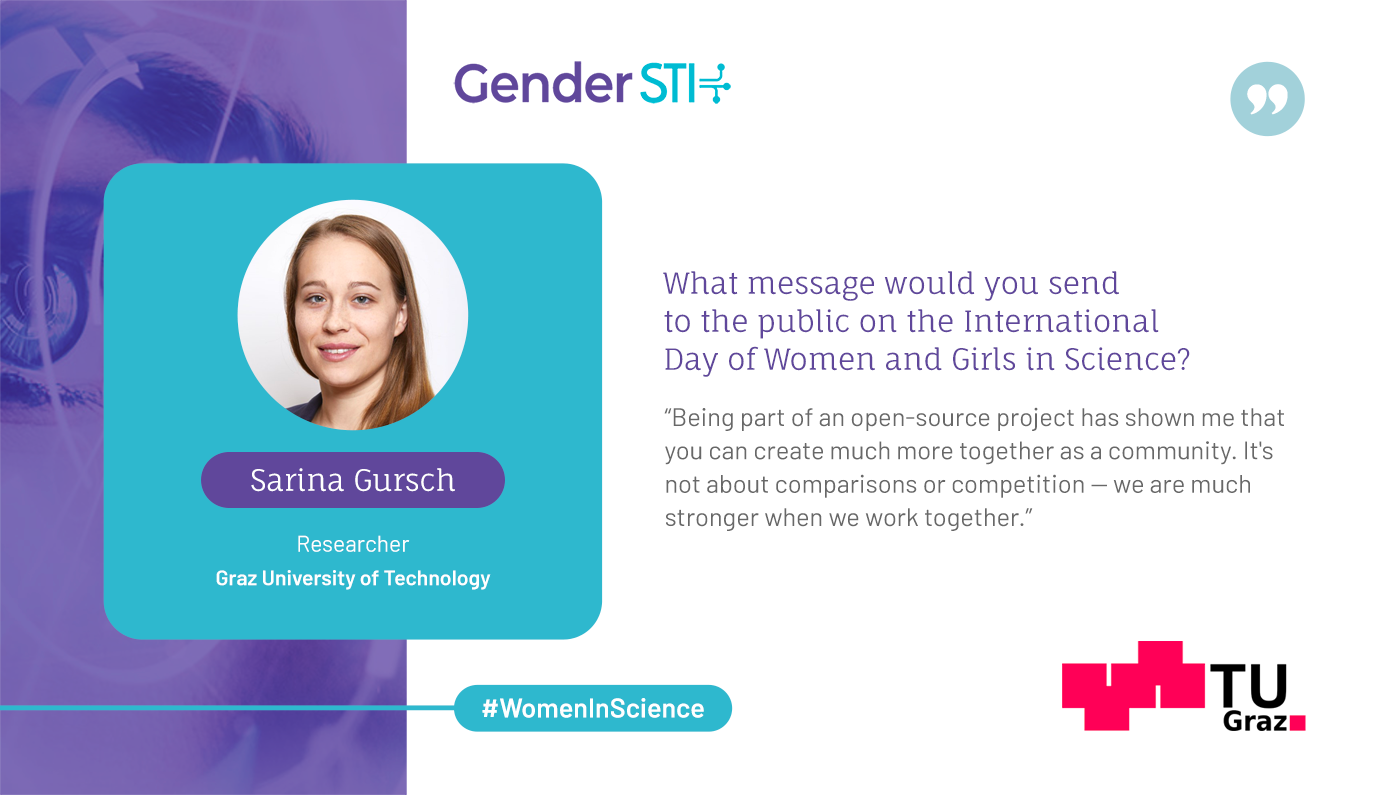 Sarina Gursch, researcher at the Graz University of Technology, says we can create much more in science when we work as a community.