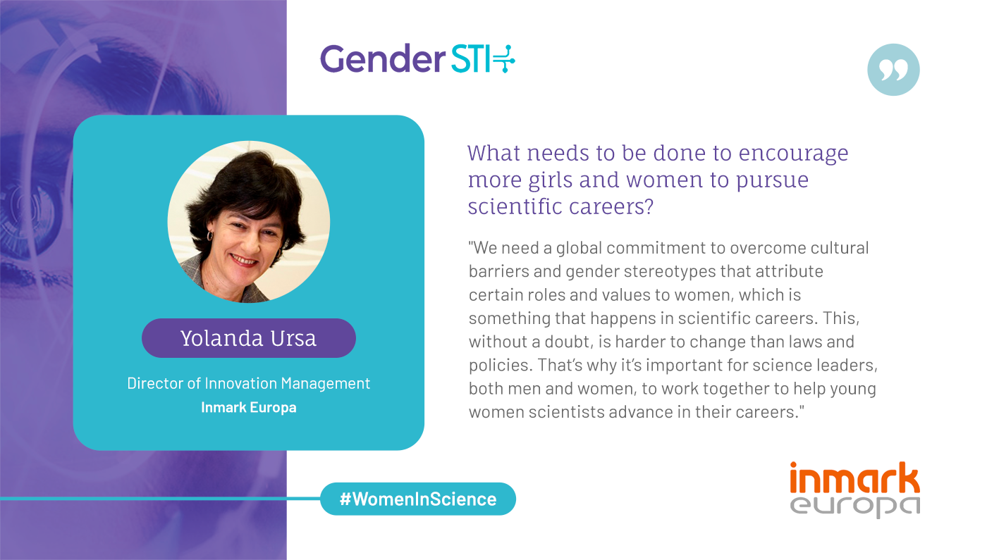 Yolanda Ursa, director of Innovation Management at Inmark Europa, says we need a global commitment to overcome cultural barriers and gender stereotypes in science.