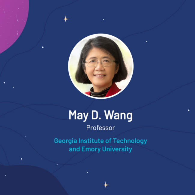 """May D. Wang: """"I Overcame Challenges by Being Nice, Assertive and Working Twice as Hard"""""""