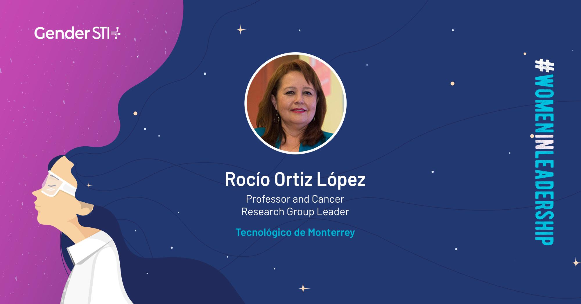 Rocío Ortiz López, a professor at Tec de Monterrey, is one of Gender STI's #WomenInLeadership nominees.