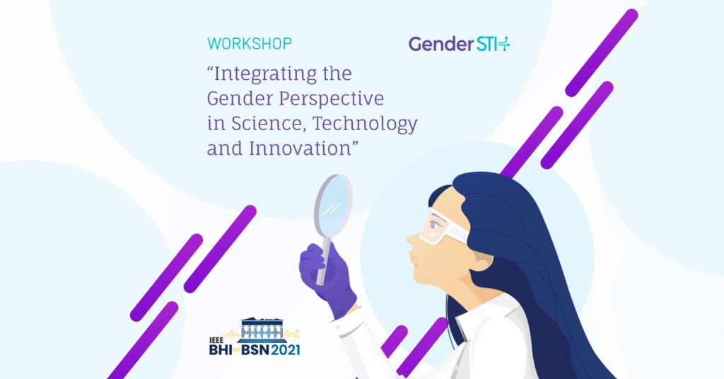 Gender STI Hosts Workshop on Integrating the Gender Perspective at IEEE BHI – BSN 2021